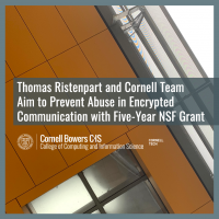 Thomas Ristenpart and Cornell Team Aim to Prevent Abuse in Encrypted Communication with Five-Year NSF Grant