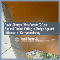 David Shmoys, Wes Gurnee '20 on Ranked Choice Voting as Hedge Against Influence of Gerrymandering