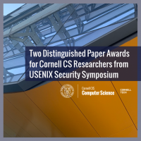 Two Distinguished Paper Awards for Cornell CS Researchers from USENIX Security Symposium