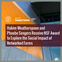 Hakim Weatherspoon and  Phoebe Sengers Receive NSF Award to Explore the Social Impact of Networked Farms