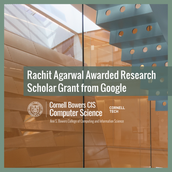 Rachit Agarwal Awarded Research Scholar Grant from Google