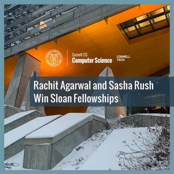 Rachit Agarwal and Sasha Rush Win Sloan Fellowships
