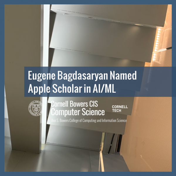 Eugene Bagdasaryan Named Apple Scholar in AI/ML