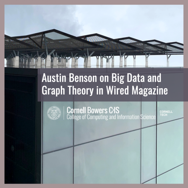 Austin Benson on Big Data and Graph Theory in Wired Magazine