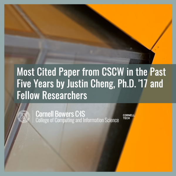 Most Cited Paper from CSCW in the Past Five Years by Justin Cheng, Ph.D. '17 and Fellow Researchers