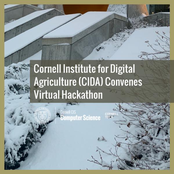 Cornell Institute for Digital Agriculture (CIDA) Convenes Virtual Hackathon