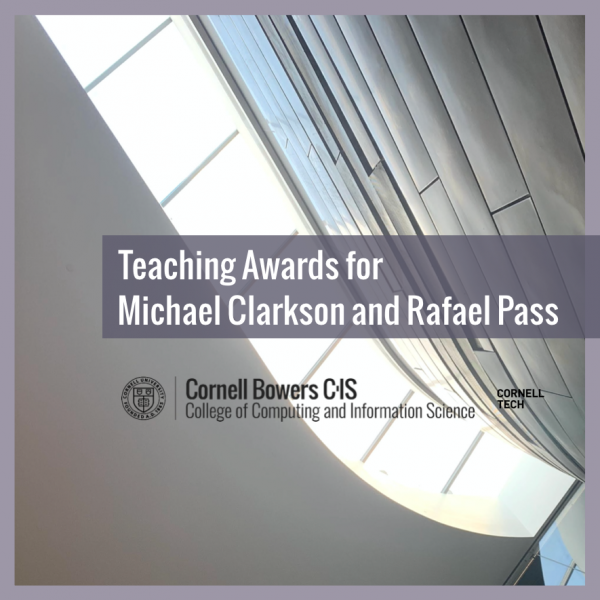 Teaching Awards for Michael Clarkson and Rafael Pass