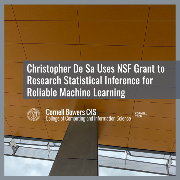 Christopher De Sa Uses NSF Grant to Research Statistical Inference for Reliable Machine Learning