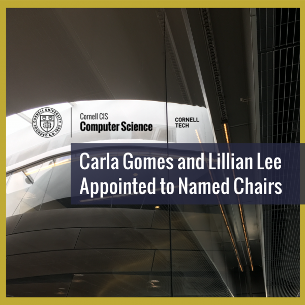 Carla Gomes and Lillian Lee Appointed to Named Chairs