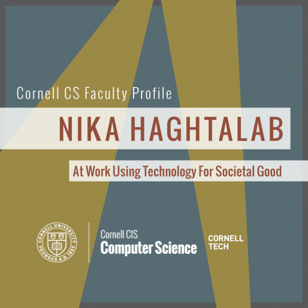 Faculty Profile: Nika Haghtalab / At Work Using Technology for Societal Good