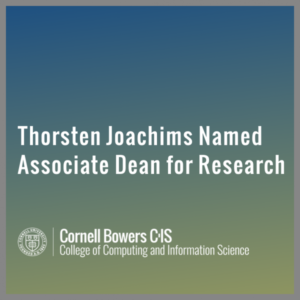 Thorsten Joachims Appointed Inaugural Associate Dean for Research