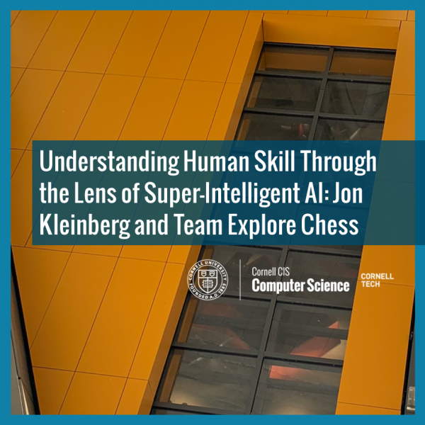 Understanding Human Skill Through the Lens of Super-Intelligent AI: Jon Kleinberg and Team Explore Chess