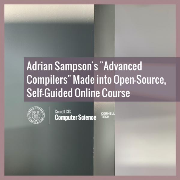 """Adrian Sampson's """"Advanced Compilers"""" Made into Open-Source, Self-Guided Online Course"""