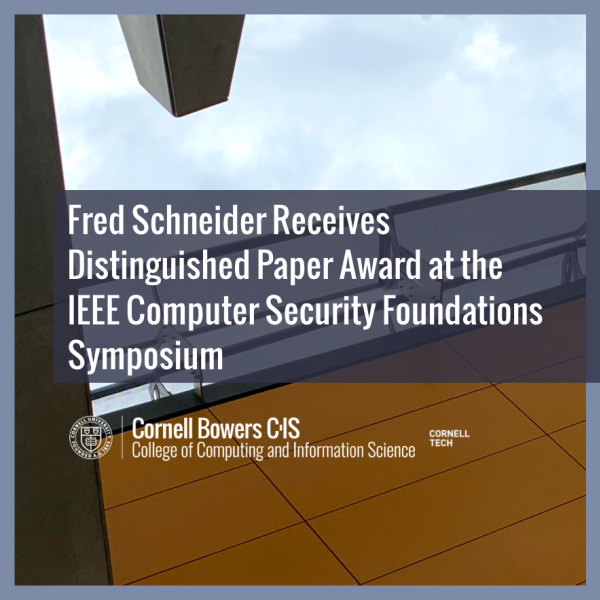 Fred Schneider Receives Distinguished Paper Award at the IEEE Computer Security Foundations Symposium