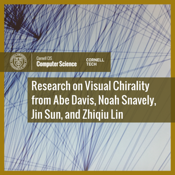 Research on Visual Chirality from Abe Davis,  Noah Snavely, Jin Sun, and Zhiqiu Lin
