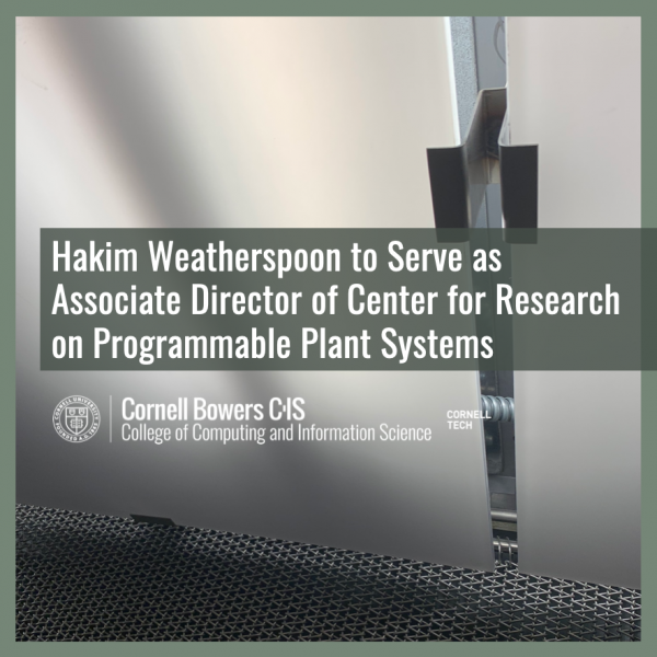 Hakim Weatherspoon to Serve as Associate Director of Center for Research on Programmable Plant Systems