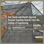 Anil Damle and Rachit Agarwal Receive Teaching Awards from the College of Engineering