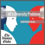 AI's Diversity Problem with Rediet Abebe in The Boston Globe