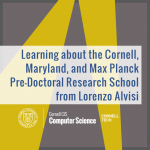 Learning about the Cornell, Maryland, and Max Planck Pre-Doctoral Research School (CMMRS) from Lorenzo Alvisi