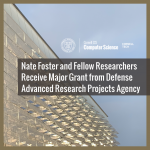 Nate Foster and Fellow Researchers Receive Major Grant from Defense Advanced Research Projects Agency