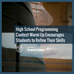 High School Programming Contest Warm Up Encourages Students to Refine Their Skills