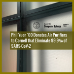 Phil Yuen '00 Donates Air Purifiers to Cornell That Eliminate 99.9% of SARS-CoV-2