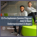 CS Pre-Sophomore Summer Program Aims to Boost Underrepresented CS Majors