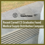 Recent Cornell CS Graduates Found Medical Supply Distribution Company