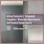 "Adrian Sampson's ""Advanced Compilers"" Made into Open-Source, Self-Guided Online Course"
