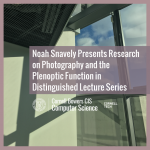 Noah Snavely Presents Research on Photography and the Plenoptic Function in Distinguished Lecture Series