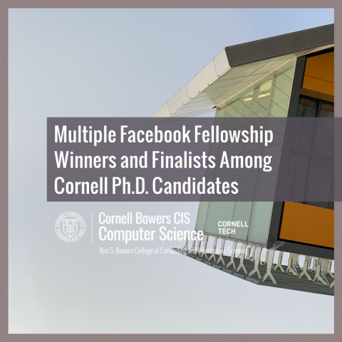 Multiple Facebook Fellowship Winners and Finalists Among Cornell Ph.D. Candidates