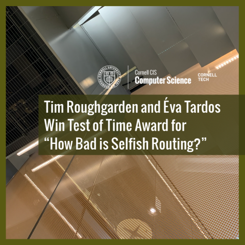 "Tim Roughgarden and Éva Tardos Win Test of Time Award for ""How Bad is Selfish Routing?"""